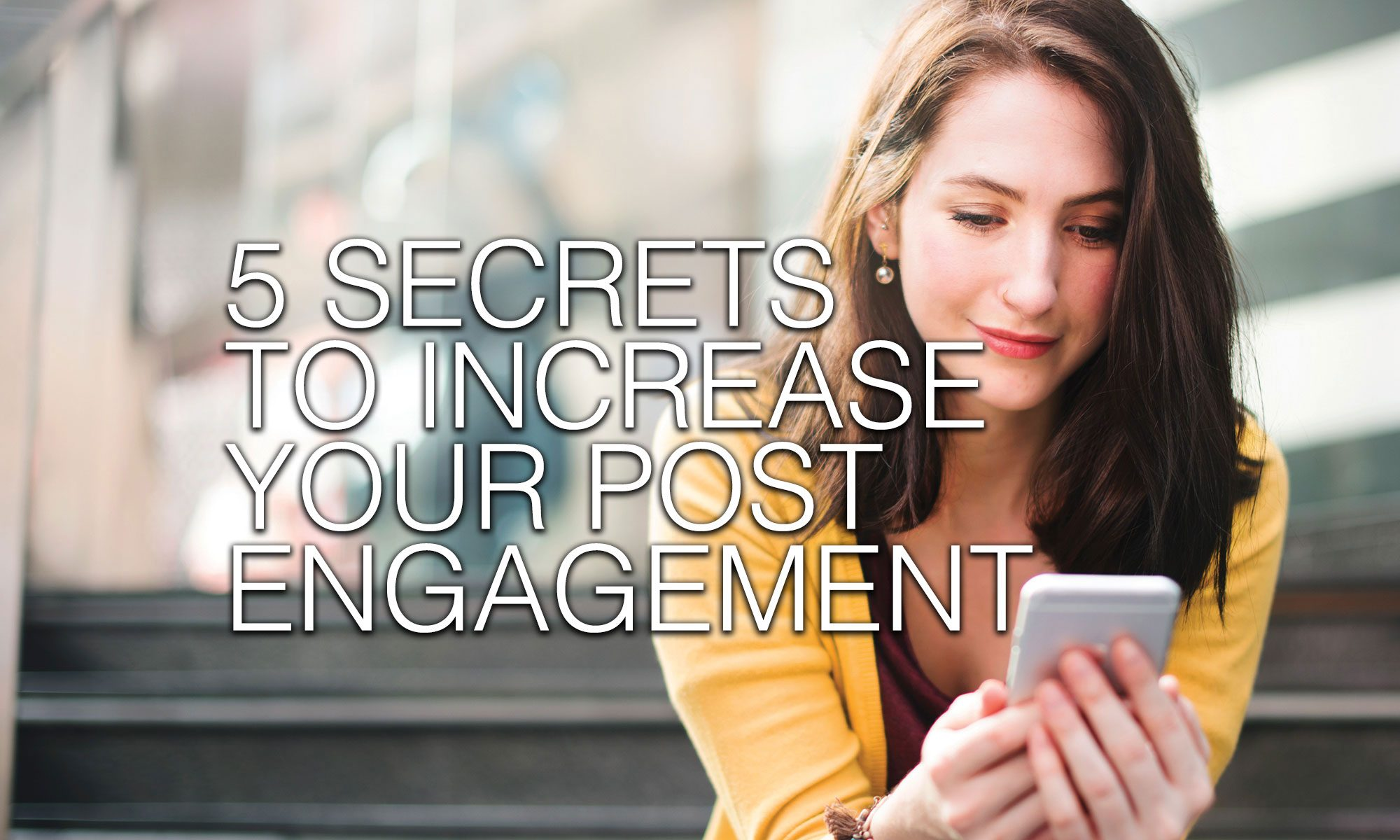 Social Media and Emotional Intelligence: 5 Secrets to Increase Your Post Engagement