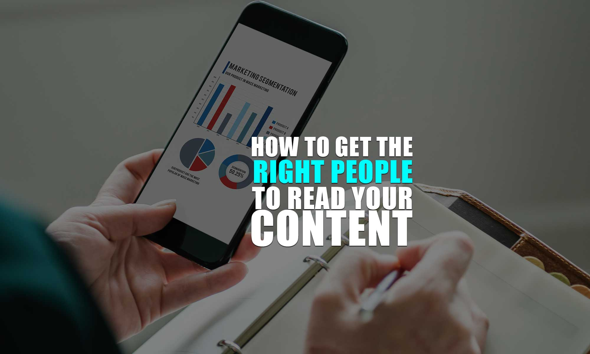 How to get the right people to read your content online